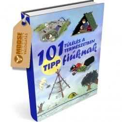 101 tipp fiúknak - Túlélés a természetben